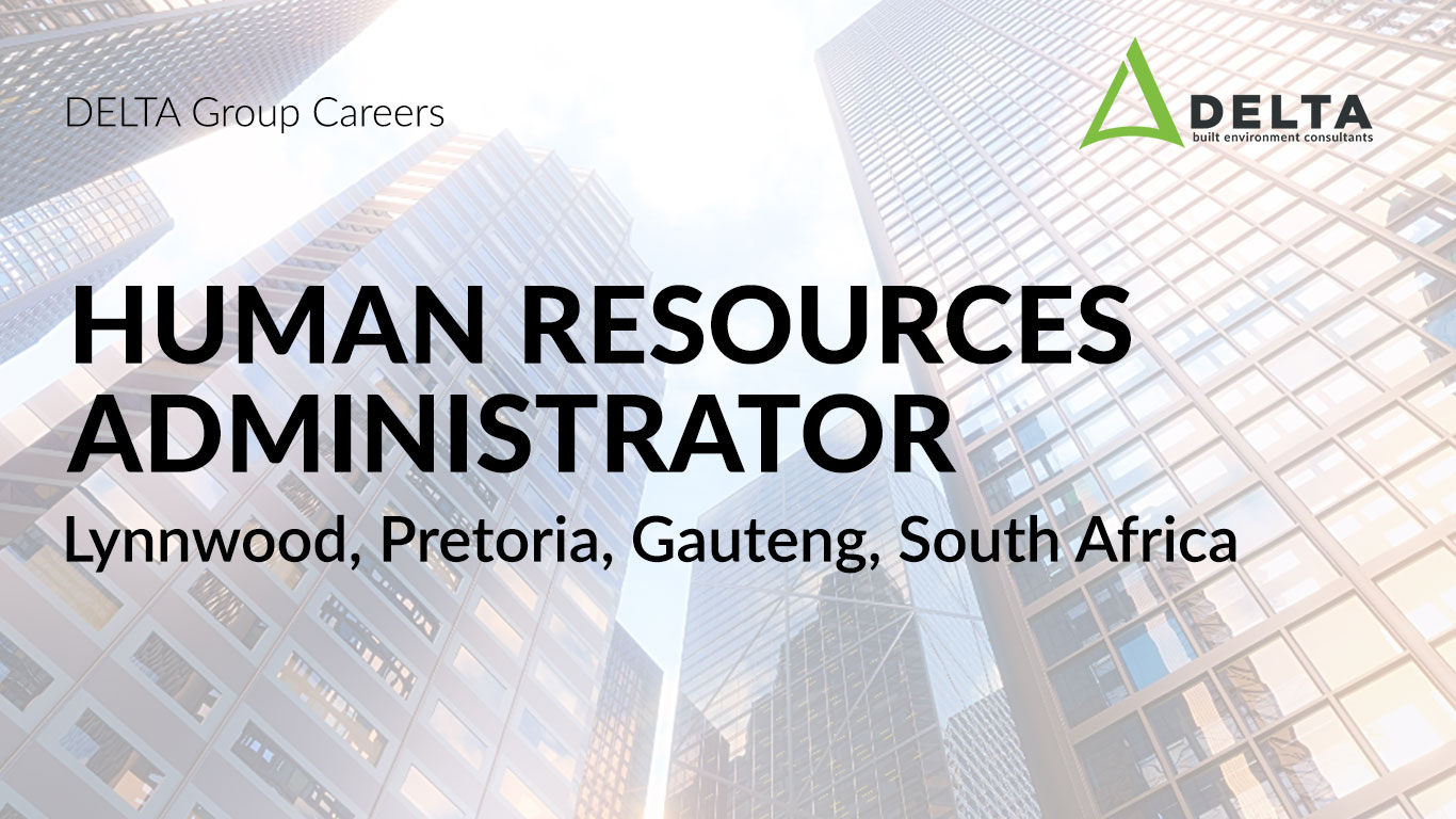 POSITION HAS BEEN FILLED – Human Resources Administrator – Delta BEC, Lynnwood, Pretoria, Gauteng, South Africa