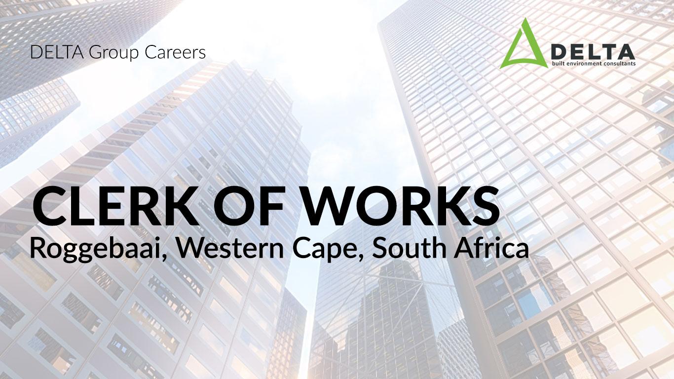 Clerk Of Works – Delta BEC, Roggebaai, Western Cape, South Africa