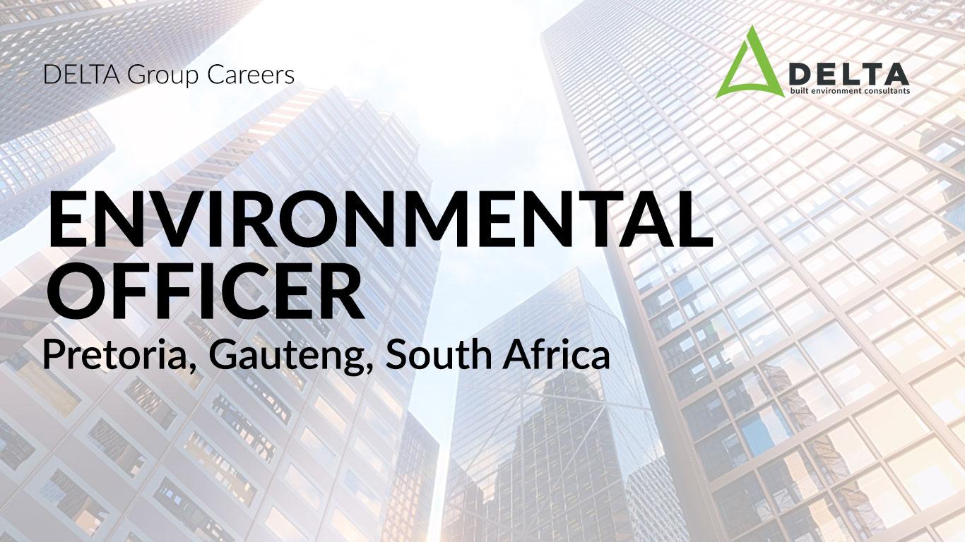 Environmental Officer – Delta BEC, Pretoria, Gauteng