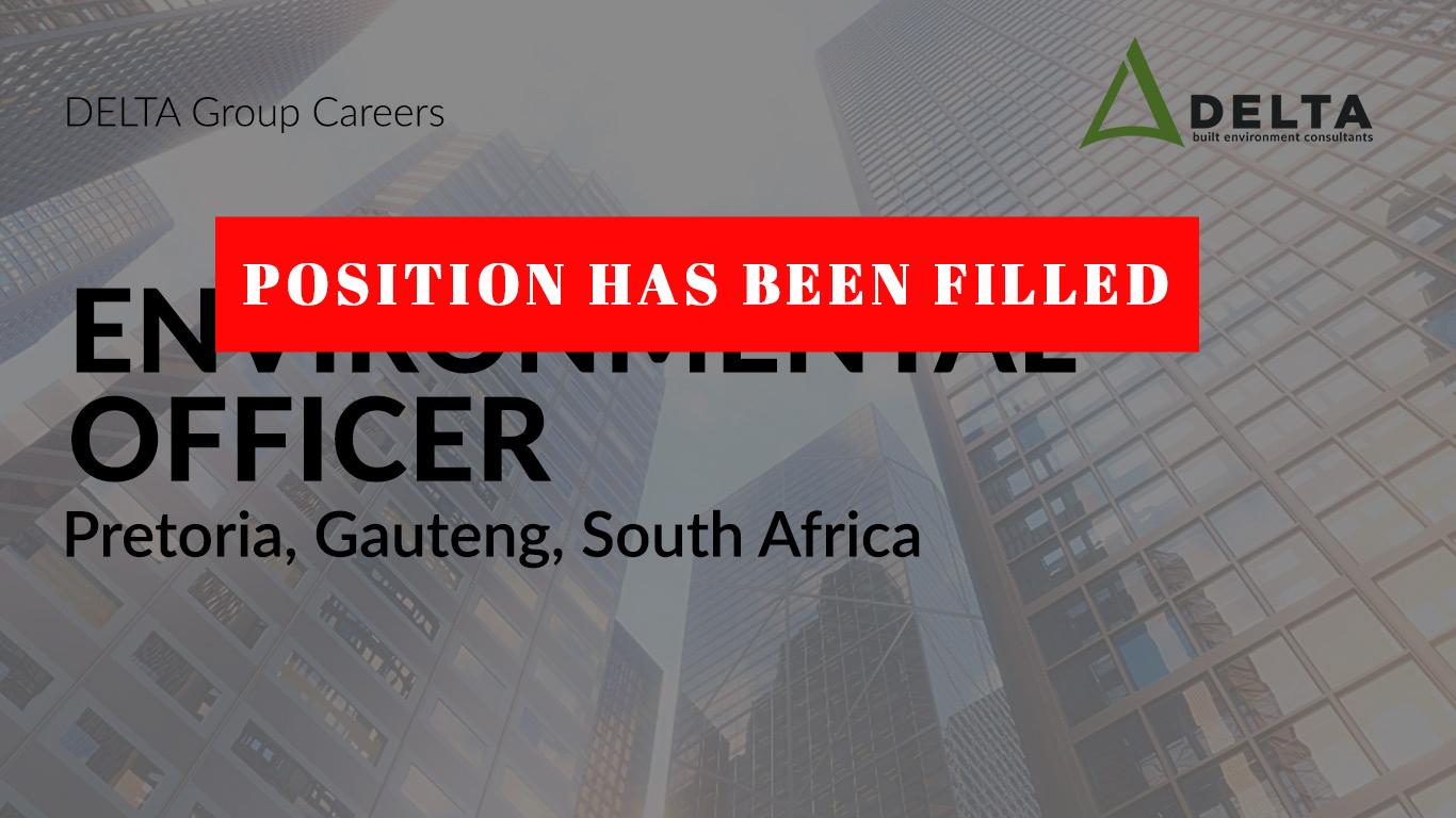 POSITION HAS BEEN FILLED – Environmental Officer – Delta BEC, Pretoria, Gauteng