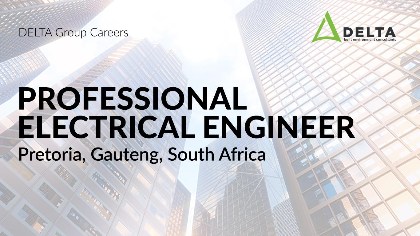 Professional Electrical Engineer – Delta BEC, Pretoria, South Africa