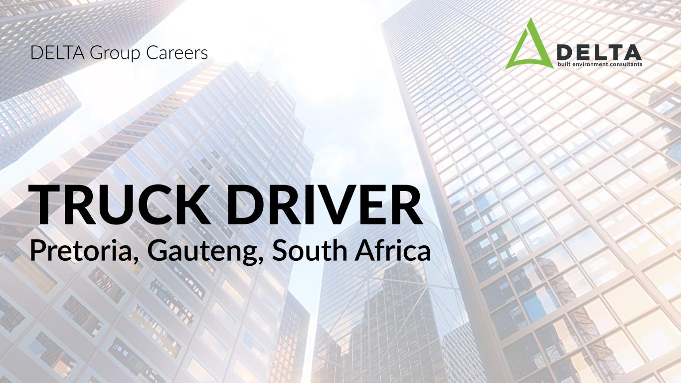 Truck Driver – Delta BEC, Pretoria, South Africa